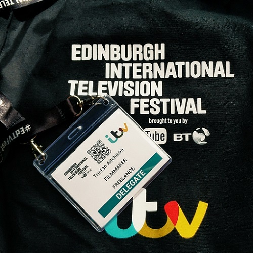 Daily blog from Edinburgh International Television Festival from Highland Filmmaker Tristan Aitchison.